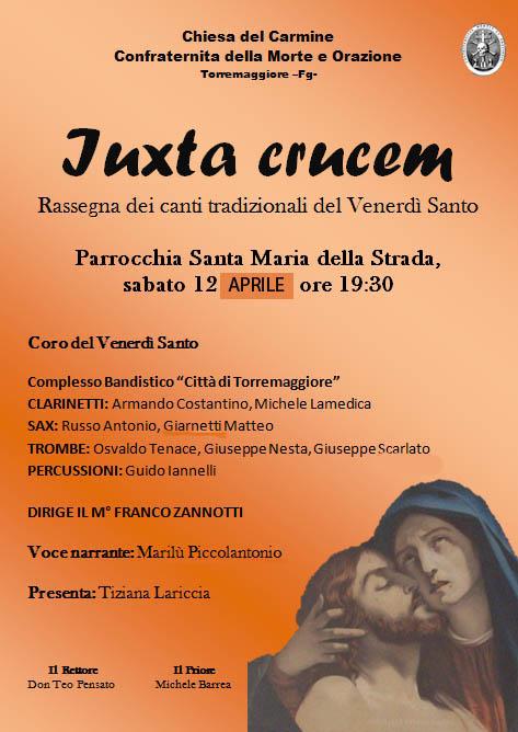 Iuxta Crucem, rassegna dei canti del venerdì santo, il 12 APRILE 2014 a Torremaggiore