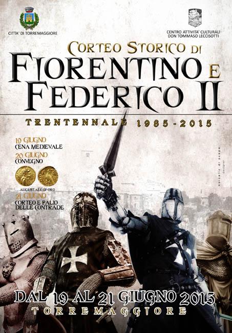 Programma Corteo Storico di Fiorentino e Federico II dal 19 al 21 giugno 2015 a Torremaggiore (Fg)