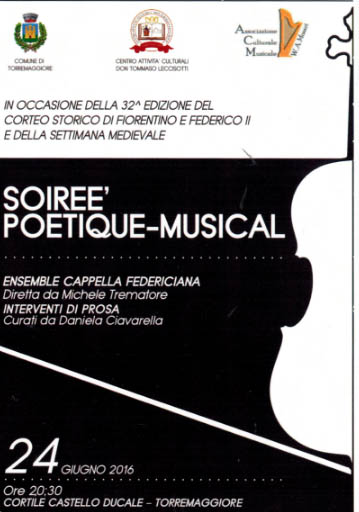 SOIREE' POETIQUE-MUSICAL con l'ENSEMBLE CAPPELLA FEDERICIANA diretta da Michele Trematore il 24 giugno 2016