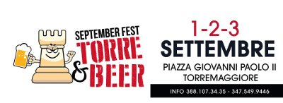 Torre & Beer Septemberfest 2017, 1-2-3 settembre a Torremaggiore