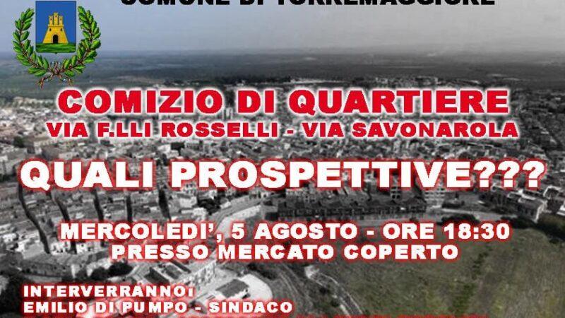 Comizio di quartiere a Torremaggiore al mercato coperto di Via Savonarola il 5 agosto 2020 alle 18.30
