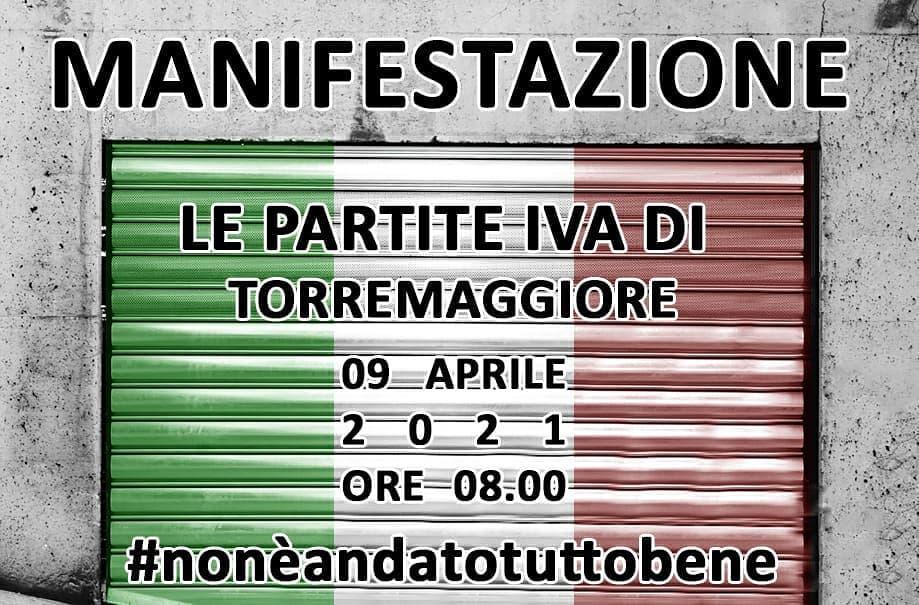 Manifestazione unitaria di tutte le partite IVA il 9 aprile 2021 a Torremaggiore in Piazza della Repubblica alle ore 8