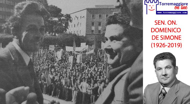 Torremaggioresi illustri: l'11 giugno 2019 moriva il compagno sindaco (dal 1960 al 1976) Domenico De Simone, bracciante, autentico comunista, grande protagonista della sinistra dauna che ha dato lustro al mondo del lavoro. Fu anche eletto al Senato nel 1976 e alla Camera dei Deputati nel 1979. Torremaggiore.Com non dimentica
