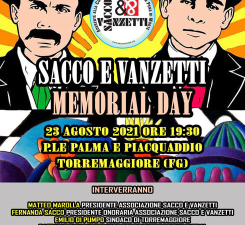 Programma Sacco e Vanzetti Memorial Day 23 agosto 2021 a Torremaggiore