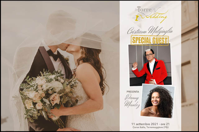 Torre in Wedding sabato 11 settembre 2021 alle ore 21 a Torremaggiore. Ospite d'onore Cristiano Malgioglio. Conduce Emilio Volgarino con Denny Mendez